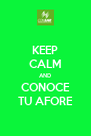 KEEP CALM AND CONOCE TU AFORE - Personalised Poster A4 size