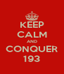 KEEP CALM AND CONQUER 193 - Personalised Poster A4 size