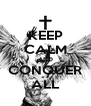 KEEP CALM AND CONQUER ALL - Personalised Poster A4 size
