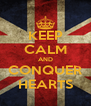 KEEP CALM AND CONQUER HEARTS - Personalised Poster A4 size