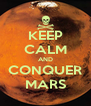 KEEP CALM AND CONQUER MARS - Personalised Poster A4 size