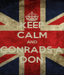 KEEP CALM AND CONRADS A DON - Personalised Poster A4 size