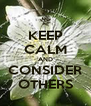 KEEP CALM AND CONSIDER OTHERS - Personalised Poster A4 size