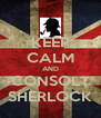 KEEP CALM AND CONSOLT SHERLOCK - Personalised Poster A4 size