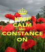 KEEP CALM AND CONSTANCE ON - Personalised Poster A4 size