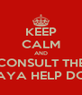 KEEP CALM AND CONSULT THE MAYA HELP DOC - Personalised Poster A4 size