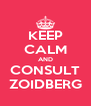 KEEP CALM AND CONSULT ZOIDBERG - Personalised Poster A4 size