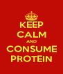 KEEP CALM AND CONSUME PROTEIN - Personalised Poster A4 size