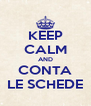 KEEP CALM AND CONTA LE SCHEDE - Personalised Poster A4 size