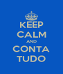 KEEP CALM AND CONTA TUDO - Personalised Poster A4 size