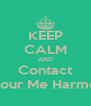 KEEP CALM AND Contact Colour Me Harmony - Personalised Poster A4 size