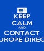 KEEP CALM AND CONTACT EUROPE DIRECT - Personalised Poster A4 size