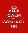KEEP CALM AND CONTACT HR - Personalised Poster A4 size