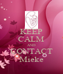 KEEP CALM AND CONTACT Mieke - Personalised Poster A4 size