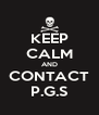 KEEP CALM AND CONTACT P.G.S - Personalised Poster A4 size