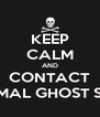 KEEP CALM AND CONTACT PARANORMAL GHOST SEARCHERS - Personalised Poster A4 size