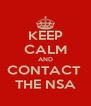 KEEP CALM AND CONTACT  THE NSA - Personalised Poster A4 size