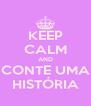KEEP CALM AND CONTE UMA HISTÓRIA - Personalised Poster A4 size