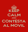 KEEP CALM AND CONTESTA AL MOVIL - Personalised Poster A4 size