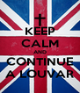 KEEP CALM AND CONTINUE A LOUVAR - Personalised Poster A4 size