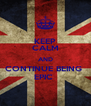 KEEP CALM AND CONTINUE BEING  EPIC  - Personalised Poster A4 size
