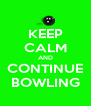 KEEP CALM AND CONTINUE BOWLING - Personalised Poster A4 size