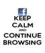 KEEP CALM AND CONTINUE BROWSING - Personalised Poster A4 size