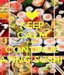 KEEP CALM AND CONTINUE EATING SUSHI !! - Personalised Poster A4 size