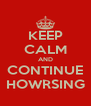 KEEP CALM AND CONTINUE HOWRSING - Personalised Poster A4 size