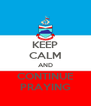 KEEP CALM AND CONTINUE PRAYING - Personalised Poster A4 size