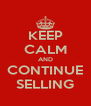 KEEP CALM AND CONTINUE SELLING - Personalised Poster A4 size