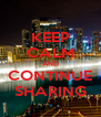 KEEP CALM AND CONTINUE SHARING - Personalised Poster A4 size