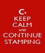 KEEP CALM AND CONTINUE STAMPING - Personalised Poster A4 size