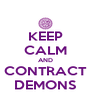 KEEP CALM AND CONTRACT DEMONS - Personalised Poster A4 size