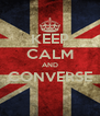 KEEP CALM AND CONVERSE  - Personalised Poster A4 size