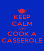 KEEP CALM AND COOK A CASSEROLE - Personalised Poster A4 size
