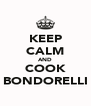 KEEP CALM AND COOK BONDORELLI - Personalised Poster A4 size