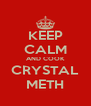 KEEP CALM AND COOK CRYSTAL METH - Personalised Poster A4 size