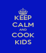 KEEP CALM AND COOK KIDS - Personalised Poster A4 size