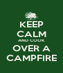 KEEP CALM AND COOK OVER A CAMPFIRE - Personalised Poster A4 size