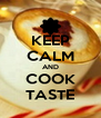 KEEP CALM AND COOK TASTE - Personalised Poster A4 size