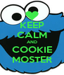 KEEP CALM AND COOKIE MOSTER - Personalised Poster A4 size