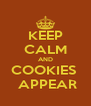 KEEP CALM AND COOKIES   APPEAR - Personalised Poster A4 size