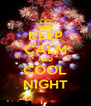 KEEP CALM AND COOL NIGHT - Personalised Poster A4 size