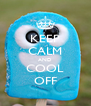 KEEP CALM AND COOL OFF - Personalised Poster A4 size