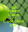 Keep Calm and Cool Shot  VIKI - Personalised Poster A4 size