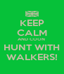 KEEP CALM AND COON  HUNT WITH WALKERS! - Personalised Poster A4 size