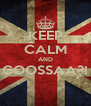 KEEP CALM AND COOSSAA?!  - Personalised Poster A4 size