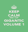KEEP CALM AND COP GIGANTIC VOLUME 1 - Personalised Poster A4 size