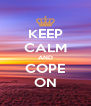 KEEP CALM AND COPE ON - Personalised Poster A4 size